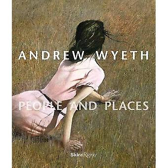 Andrew Wyeth - People and Places by Thomas Padon - Karen Baumgartner -