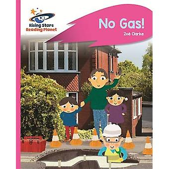 Reading Planet - No Gas! - Pink A - Rocket Phonics by Zoe Clarke - 978