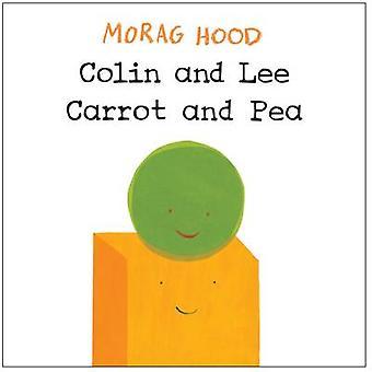 Colin og Lee - gulerod og ært (vigtigste marked Red.) af Morag Hood - 9781