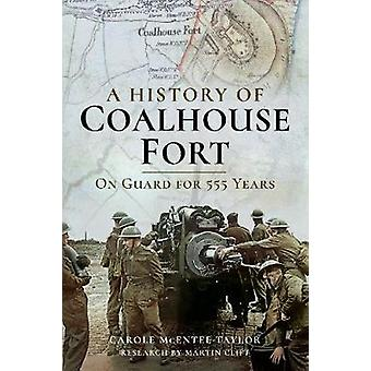 A History of Coalhouse Fort - On Guard for 555 Years by A History of C