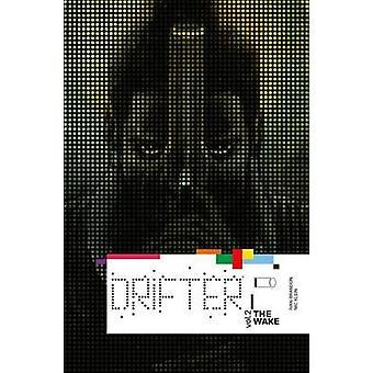 Drifter - Wake - Tom 2 przez Nic Klein - Ivan Brandon - 97816321550