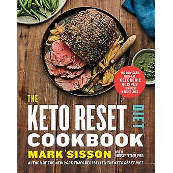 The Keto Reset Diet Cookbook - 150 Low-Carb - High-Fat Ketogenic Recip