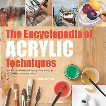 The Encyclopedia of Acrylic Techniques - A Unique Visual Directory of