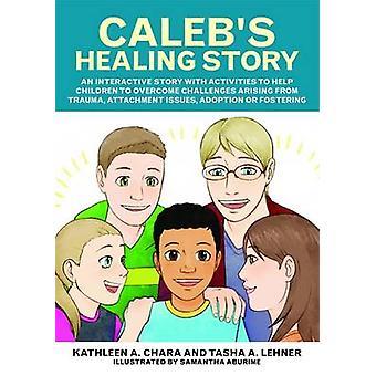 Caleb's Healing historie - en interaktiv historie med aktiviteter til hjælp C