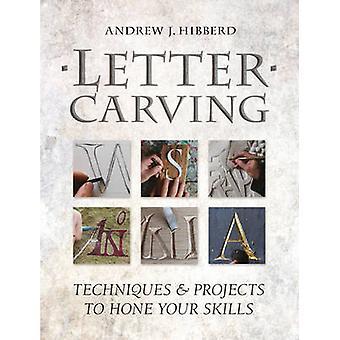 Lettre de sculpture - Techniques et projets d'aiguiser vos compétences par et