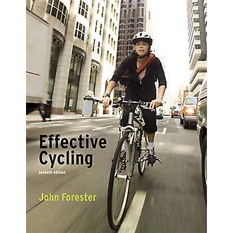Effective Cycling (7th Revised edition) by John Forester - 9780262516