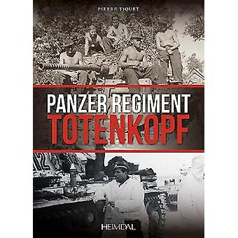 Panzer Regiment Totenkopf by Panzer Regiment Totenkopf - 978284048487