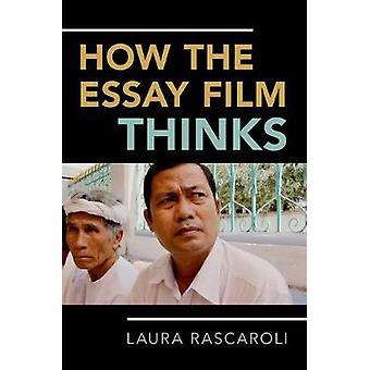 How the Essay Film Thinks by Laura Rascaroli - 9780190238254 Book