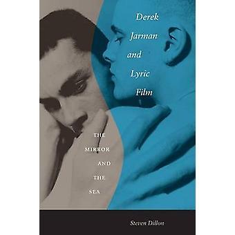 Derek Jarman und lyrischen Film - Spiegel und das Meer von Steven Dillon