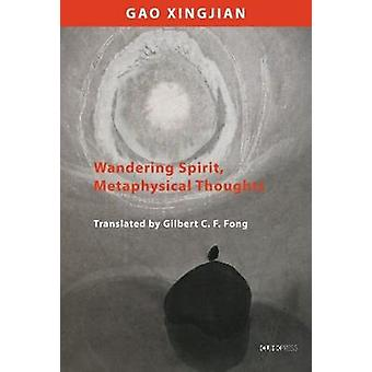 Wandering Spirit and Metaphysical Thoughts by Wandering Spirit and Me