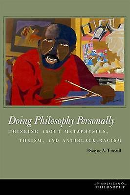 Doing Philosophy Personally - Thinking About Metaphysics - Theism - an