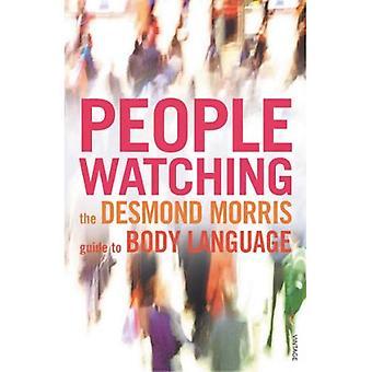 Peoplewatching: De Desmond Morris gids voor lichaamstaal