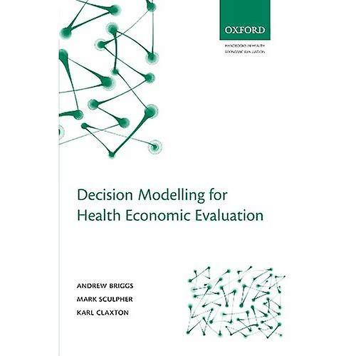 Decision Modelling for Health Economic Evaluation (Handbooks for Health Economic Evaluation)