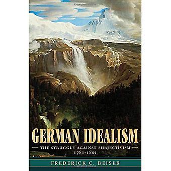 Duits idealisme: De strijd tegen subjectiviteit, 1781-1801: de strijd tegen subjectiviteit, 1781-1801
