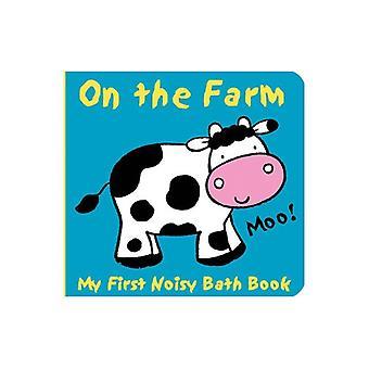 Animals on the Farm (My First Noisy Bath Books)