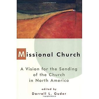Missionarische Kirche: Das Volk Gottes auf einer Mission (Evangelium & unserer Kultur) geschickt