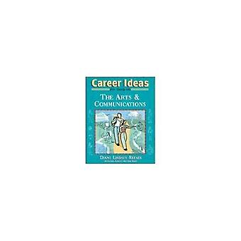 Career Ideas for Teens in the Arts and Communications (Career Ideas for Teens)