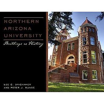 Université de l'Arizona du Nord: Bâtiments de le comme histoire