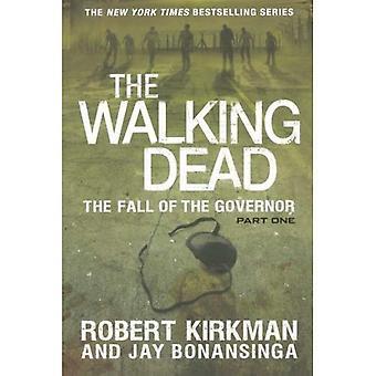 Der Fall des Gouverneurs: Teil 1 (The Walking Dead: der Gouverneur)