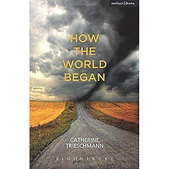 Comment le monde a commencé (pièces modernes)