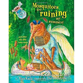Mosquitoes Are Ruining My Summer!: And Other Silly Dilly Camp Songs
