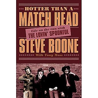 Hotter Than a Match Head : My Life on the Run with The Lovin' Spoonful