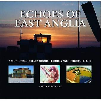 Echoes of East Anglia: The Lost Wartime Airfields of Norfolk and Suffolk