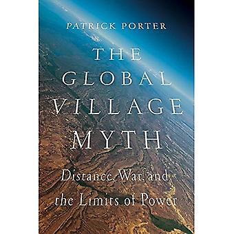 Le mythe du Village planétaire: Distance, guerre et les limites du pouvoir