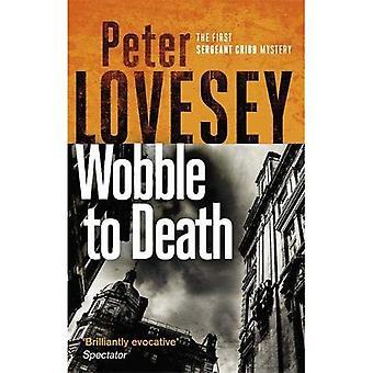 Wobble to Death (Sergeant Cribb)