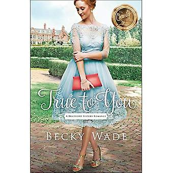 True to You (Bradford Sisters Romance)