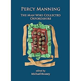 Percy Manning: The Man Who� Collected Oxfordshire