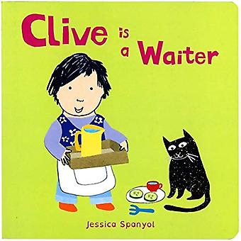 Clive is a Waiter (Clive's� Jobs) [Board book]