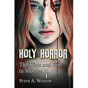 Holy Horror: The Bible and� Fear in Movies