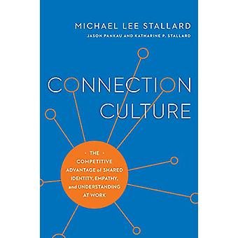 Connection Culture - The Competitive Advantage of Shared Identity - Em