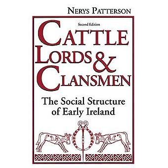 Cattle Lords and Clansmen The Social Structure of Early Ireland by Patterson & Nerys T.