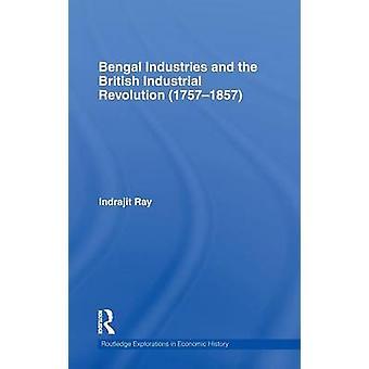 الصناعات البنغال والثورة الصناعية البريطانية 17571857 برأي آند ايندراجيت