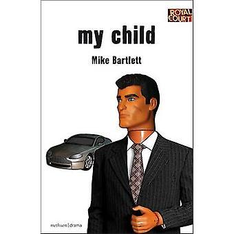 Mitt barn av Bartlett & Mike