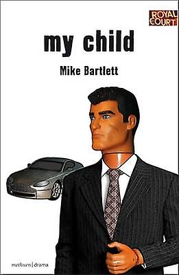 My Child by Bartlett & Mike