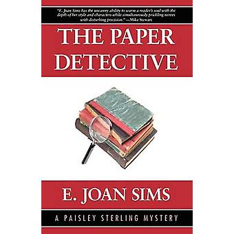 The Paper Detective A Paisley Sterling Mystery by Sims & E. & Joan