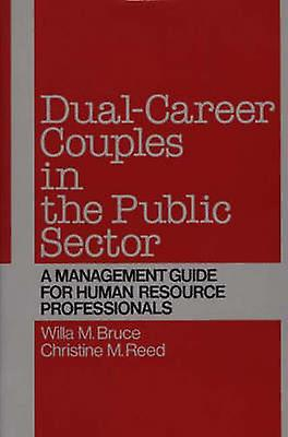Dualvoitureeer Couples in the Public Sector A ManageHommest Guide for Huhomme Resource Professionals by Bruce & Willa M.