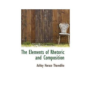 The Elements of Rhetoric and Composition by Thorndike & Ashley Horace