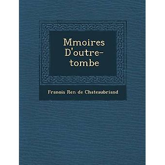 M Moires DOutreTombe by Fran Ois Ren