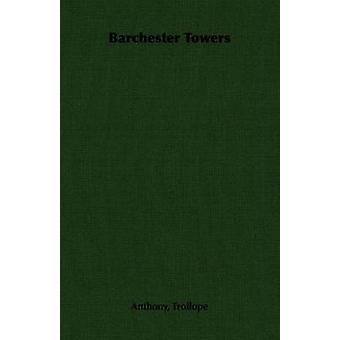 Barchester Towers by Trollope & Anthony
