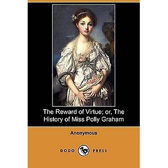 La récompense de la vertu ou l'histoire de Miss Polly Graham Dodo Press par anonyme