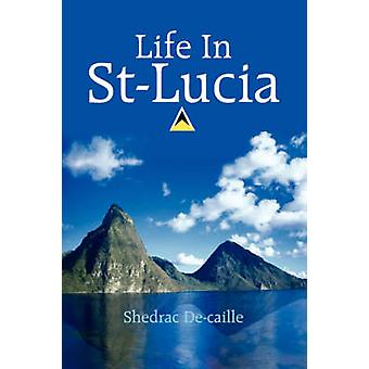 Life In StLucia by Decaille & Shedrac