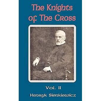 Knights of the Cross Volume Two The by Sienkiewicz & Henryk K.
