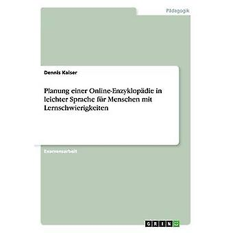 Planung einer OnlineEnzyklopdie in leichter Sprache fr Menschen mit Lernschwierigkeiten by Kaiser & Dennis