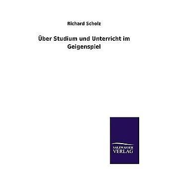 ber Studium und Unterricht im Geigenspiel by Scholz & Richard