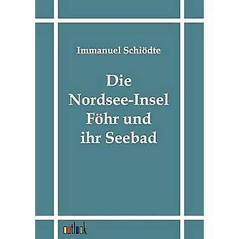 Die NordseeInsel Fhr und ihr Seebad by Schidte & Immanuel