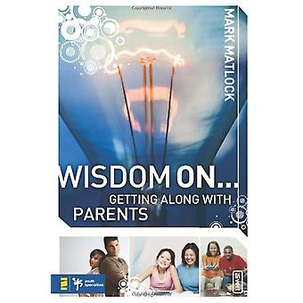 Wisdom On ... Getting Along with Parents by Mark Matlock - 9780310279